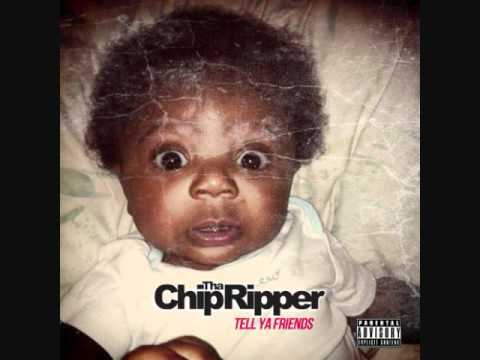 Chip tha ripper out here